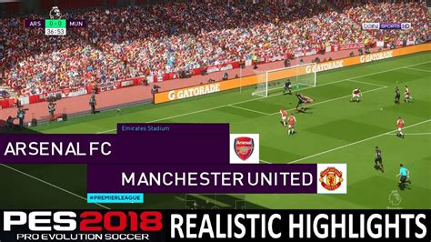 arsenal pes 2018 pes 2018 realistic highlights arsenal vs manchester