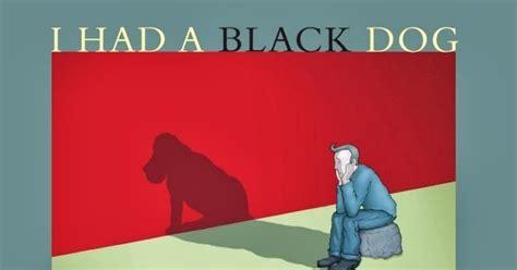 libro i had a black dog di matthew fany blog ho un cane nero il suo nome 232 depressione