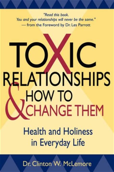 toxic relationships recognizing avoiding and handling difficult books mclemore and parrott toxic relationships book summaries