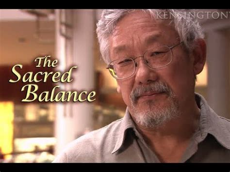 David Suzuki The Sacred Balance by The Sacred Balance W David Suzuki Trailer