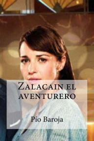 zalacain el aventurero zalacain el aventurero by pio baroja paperback barnes noble 174
