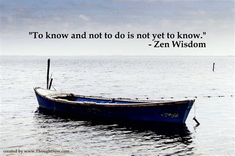 Zen Inspiration by To Know And Not To Do Is Not Yet To Know Zen Wisdom