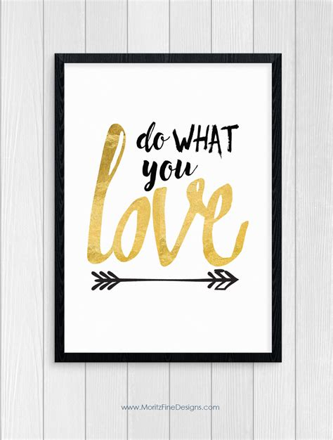 design is what you do when do what you love free printable moritz fine designs