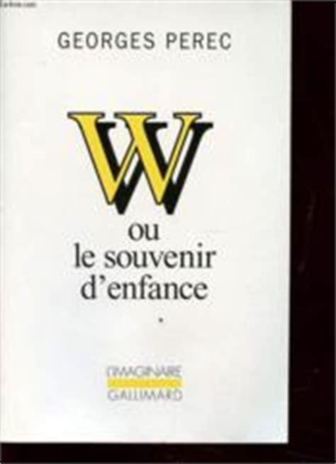 w ou le souvenir 2070733165 livre w ou le souvenir d enfance georges perec