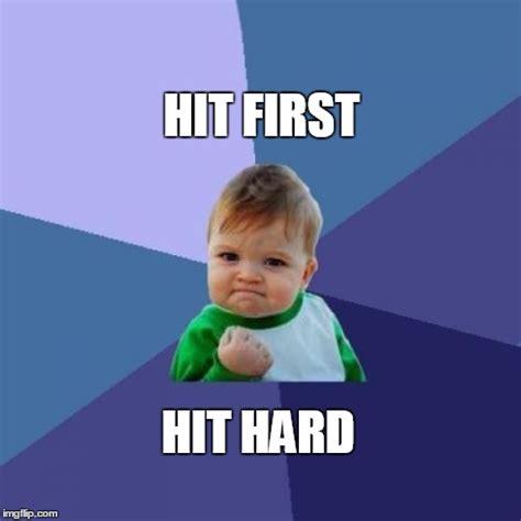 I Hit It First Meme - success kid meme imgflip
