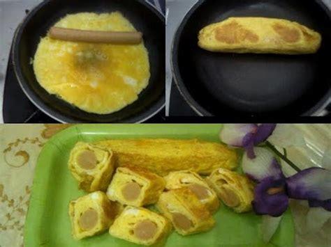 cara membuat telur dadar gulung isi resep cara membuat telur dadar gulung isi sosis sederhana
