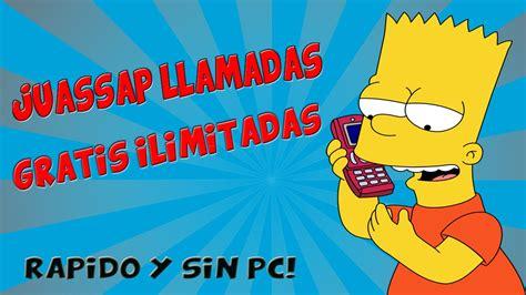 llamadas gratis como tener llamadas ilimitadas en juassap r 225 pido gratis