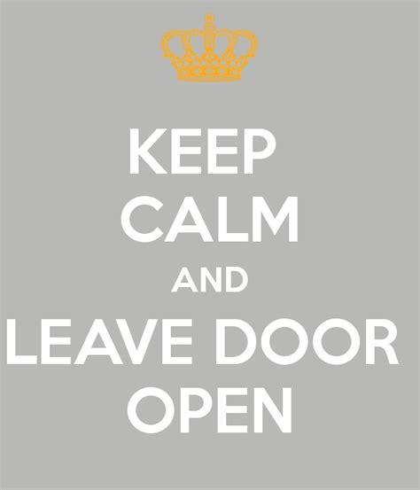 Resignation Letter Leave Door Open Keep Calm And Leave Door Open Poster Julieann N Keep