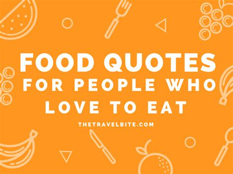 Wedding Quotes About Food by 30 Food Quotes For Who To Eat The Travel Bite