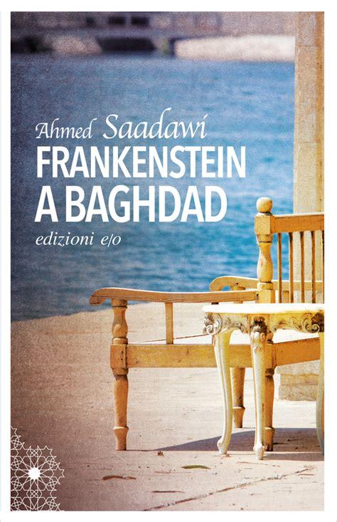 frankenstein in baghdad a novel books frankenstein a baghdad