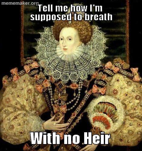 Elizabeth Meme - history puns queen elizabeth and meme maker on pinterest