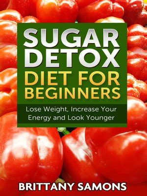 Sugar Detox For Beginners by Samons 183 Overdrive Ebooks Audiobooks And