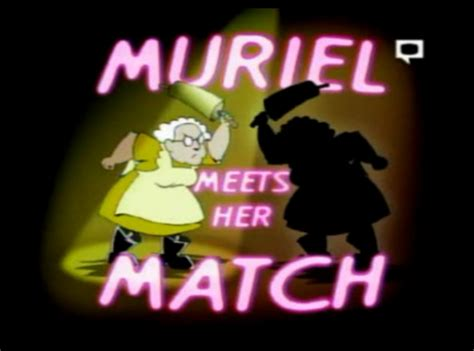 courage the cowardly muriel muriel meets match courage the cowardly
