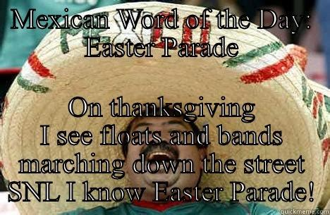 Mexican Thanksgiving Meme - easter parade quickmeme