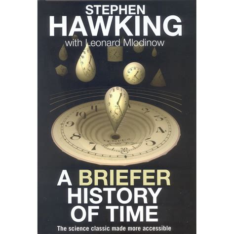 a time to be a books a briefer history of time by stephen hawking with leonard