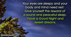 Of a sound and peaceful sleep have a good night and sweet dreams