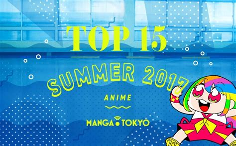 anime summer 2017 top 15 summer 2017 anime according to you manga tokyo