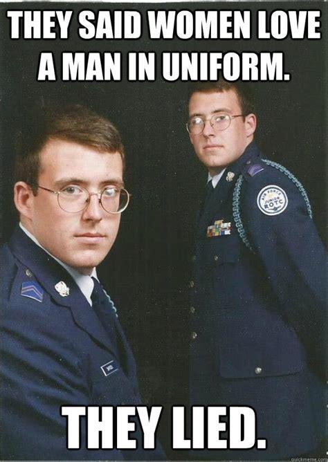 jrotc class b uniform memes they said women love a man in uniform they lied jrotc