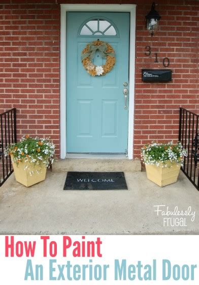 superb paint a metal front door how to paint a metal front how to add curb appeal on a budget