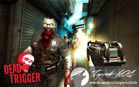 apk dead trigger 2 dead trigger v1 9 5 mod apk para hileli