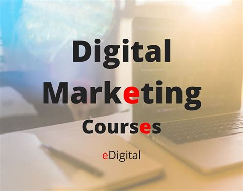 Courses On Digital Marketing by Best Digital Marketing Courses Edigital Digital