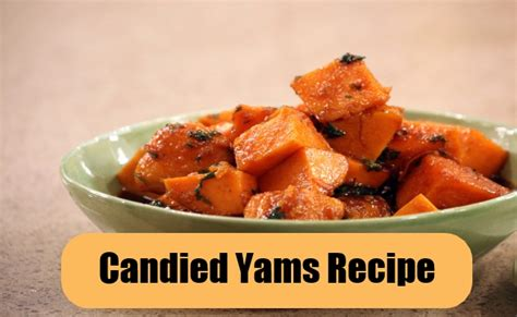 easy delicious candied yams recipe best homemade candied