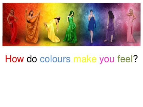 color feel how do colours make you feel