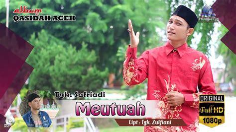 download mp3 full album qasidah lagu terbaru meutuah safriadi album qasidah aceh meutuah