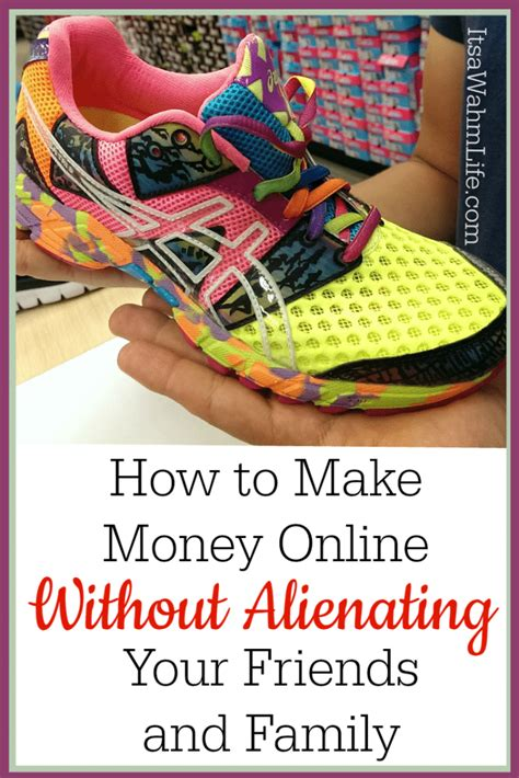 How To Make Money Online When Your 12 - how to make money online without alienating your friends and family its a wahm life