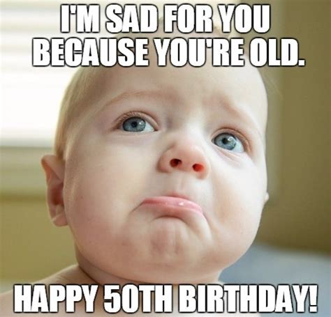 Turning 50 Memes - 50th birthday memes wishesgreeting