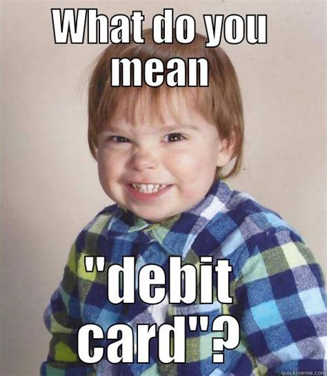Funny Meme Cards - funny debit card