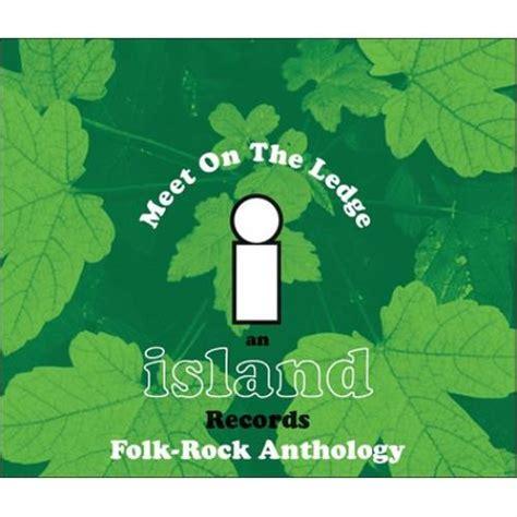 Meet A Called On Island Records island records meet on the ledge an island records folk