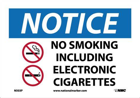 no smoking sign e cigarettes notice no smoking including electronic cigarettes 10x14