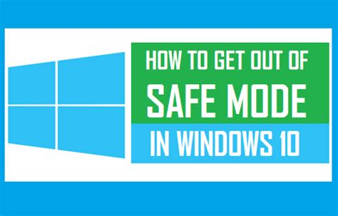 how to get out of safe mode on android how to get out of safe mode in windows 10