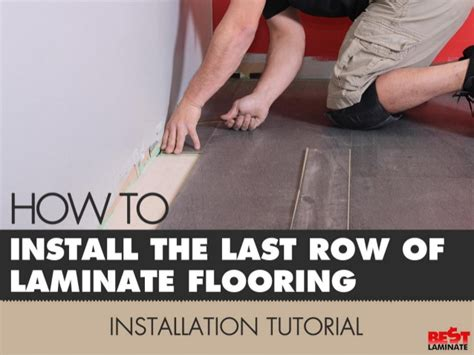 Best Place To Start Laying Laminate Flooring by How To Install The Last Row Of Laminate Flooring