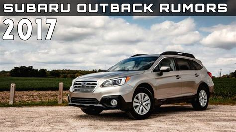 2017 subaru outback specs 2017 subaru outback rumors review rendered price specs