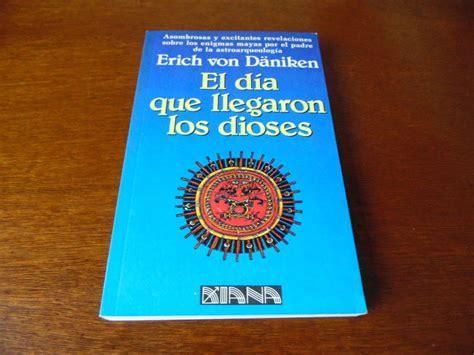 el dia que los el dia que llegaron los dioses erich von daniken 349 00 en mercadolibre