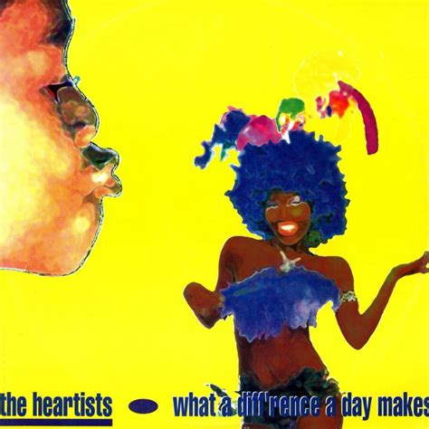 the heartists the heartists what a difference a day makes lyrics