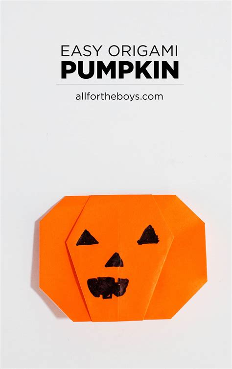 Easy Origami Pumpkin - easy pumpkin origami all for the boys