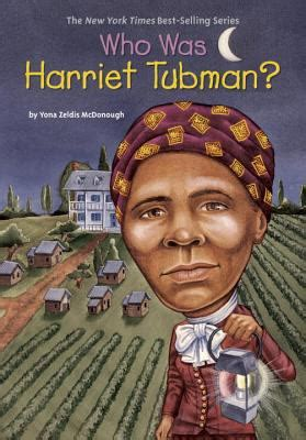 biography of harriet tubman book who was harriet tubman by yona zeldis mcdonough nancy