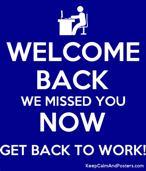 printable we missed you banner welcome back we missed you now get back to work keep