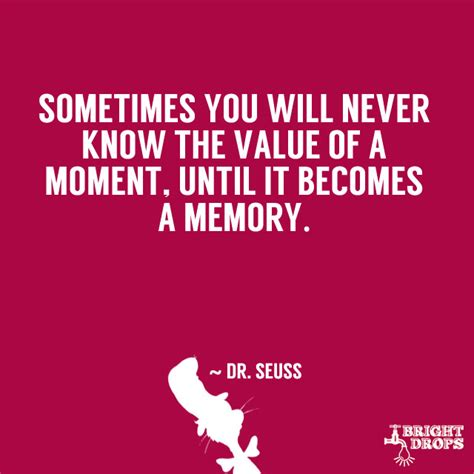 memories quotes dr seuss 37 dr seuss quotes that can change the world bright drops