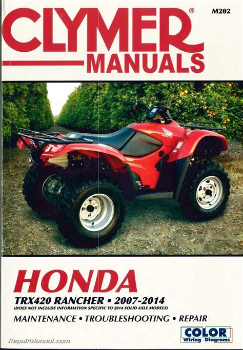 Honda Service Manual by Honda Trx420 Rancher Atv Clymer Service Manual 2007 2014