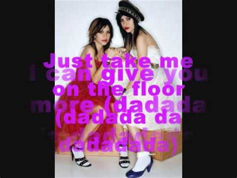 Take Me On The Floor by The Veronicas Take Me On The Floor Lyrics