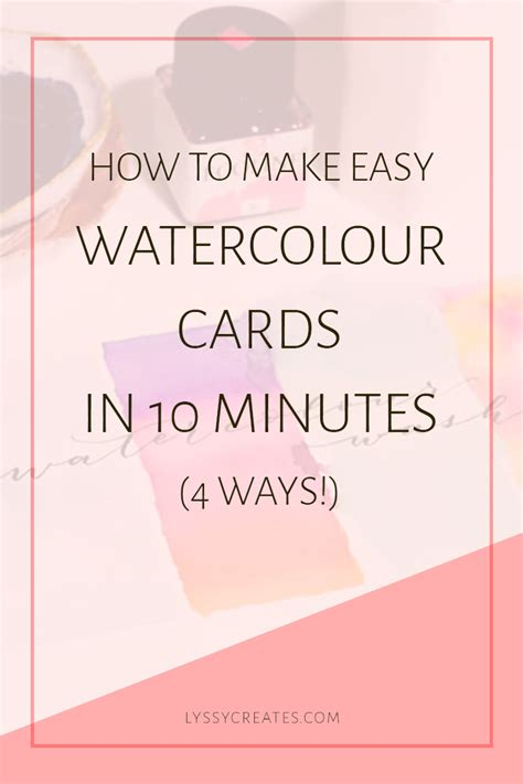 ways to make cards how to make easy watercolor cards in 10 minutes 4 ways