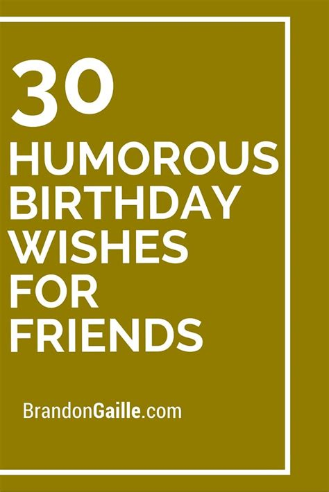 30 humorous birthday wishes for friends birthdays