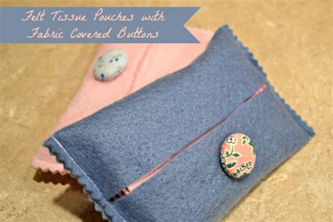 Tissue Pouch tissue pouches with fabric covered buttons tutorials