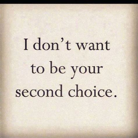 avoid being a second im not a second choice quotes quotesgram