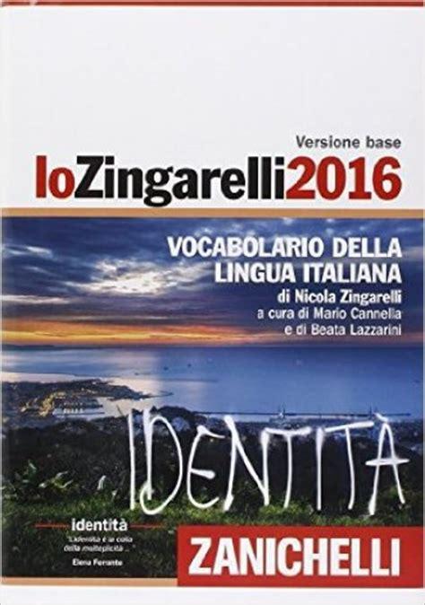 libro lo zingarelli 2018 vocabolario lo zingarelli 2016 vocabolario della lingua italiana con aggiornamento online nicola