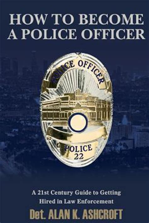 how to become a officer a 21st century guide to